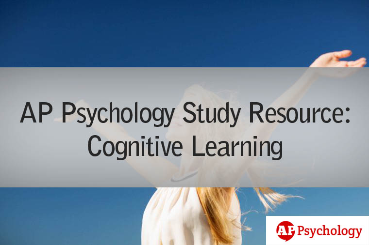 AP Psychology Study Resource: Cognitive Learning